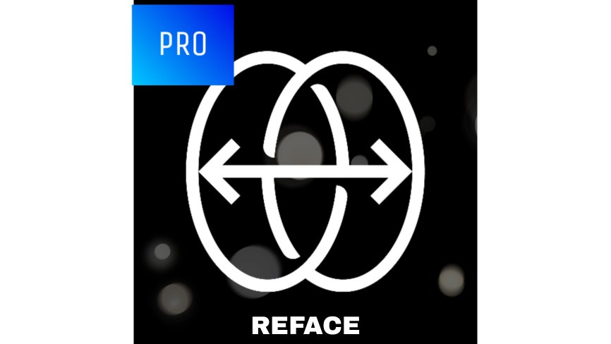 REFACE MOD APK Without Watermark (MOD, PRO Unlocked) Download free on Android