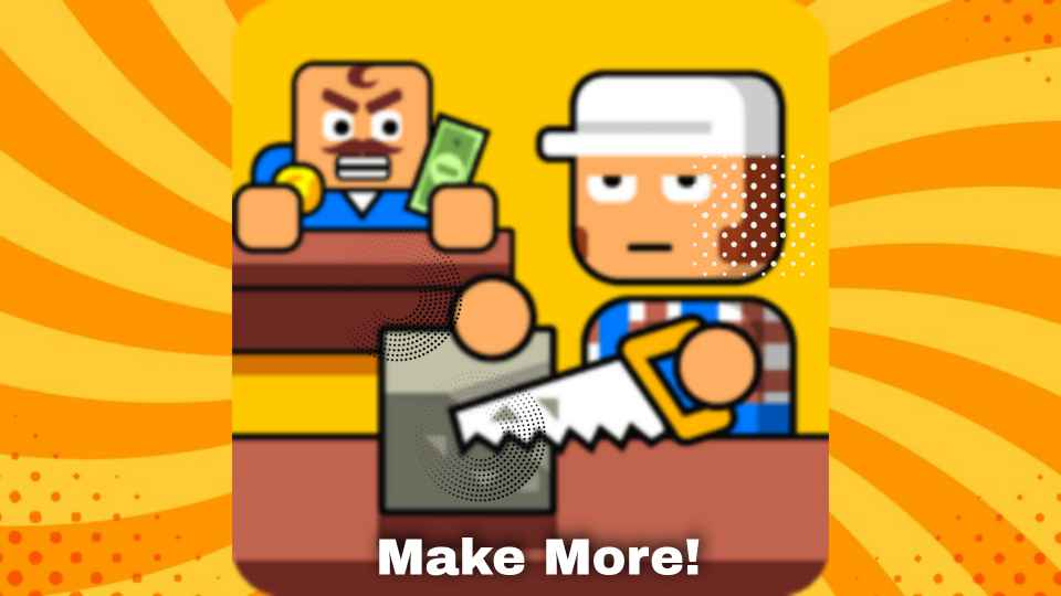 Make More! (Make More MOD apk, Unlimited Money) Download Free on android